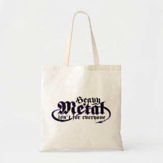 Heavy Metal isn't for everyone. ( Black text ) Tote Bag