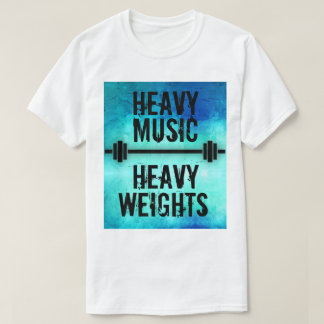 Heavy Music Heavy Weights T-Shirt