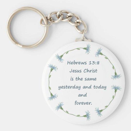 Hebrews 13:8 Jesus is the Same Bible Scripture Basic Round Button Key Ring