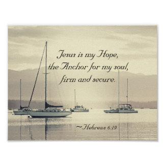 Hebrews 6:19 Jesus Anchor for my soul, Sailboats Poster