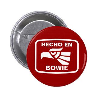 Hecho en Bowie personalizado custom personalized Pinback Buttons