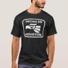 Hecho en Houston personalizado custom personalised T-Shirt