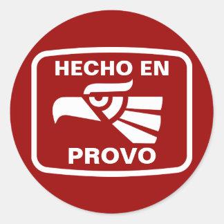 Hecho en Provo personalizado custom personalized Stickers