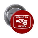 Hecho en Reno  personalizado custom personalised Pins
