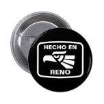 Hecho en Reno personalizado custom personalised Pin