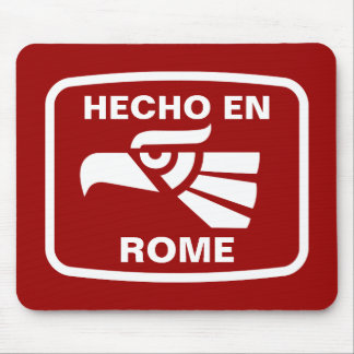 Hecho en Rome personalizado custom personalized Mouse Pad