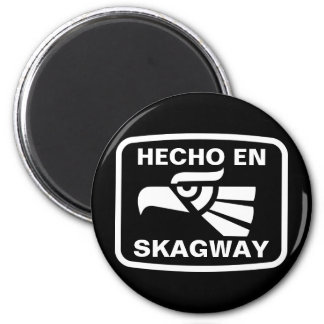 Hecho en Skagway personalizado custom personalized Magnet