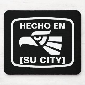 HECHO EN SU CIUDAD MOUSE PAD