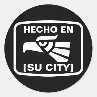 HECHO EN (SU CIUDAD) ROUND STICKER