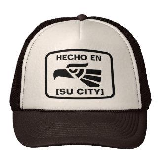 HECHO EN (SU CIUDAD) TRUCKER HATS