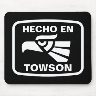 Hecho en Towson personalizado custom personalized Mouse Pads
