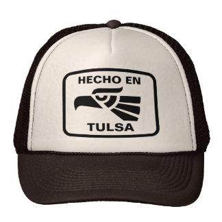 Hecho en Tulsa personalizado custom personalized Trucker Hats