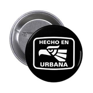 Hecho en Urbana  personalizado custom personalized 6 Cm Round Badge