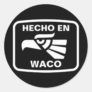 Hecho en Waco  personalizado custom personalized Round Sticker