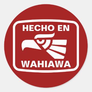 Hecho en Wahiawa personalizado custom personalised Round Sticker