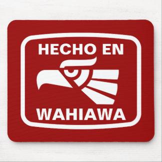 Hecho en Wahiawa personalizado custom personalized Mouse Pad