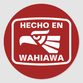 Hecho en Wahiawa personalizado custom personalized Round Sticker