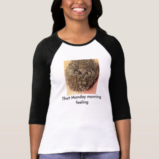 "Hedgehog ""That Monday morning feeling"" t shirt"