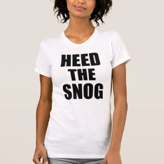 Heed the Snog T-Shirt