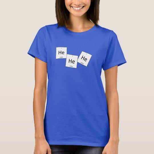 Hehehe Helium Laughing Gas Element Pun Shirt