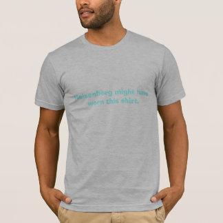 Heisenberg might have worn this shirt. T-Shirt