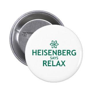 Heisenberg Says Relax 6 Cm Round Badge