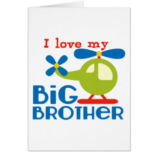 Helicopter I Love my Big Brother Card