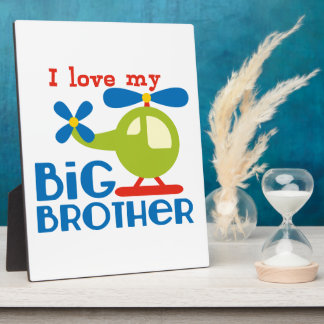 Helicopter I Love my Big Brother Display Plaque