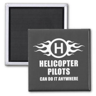Helicopter Pilots Can Do It Anywhere Magnet