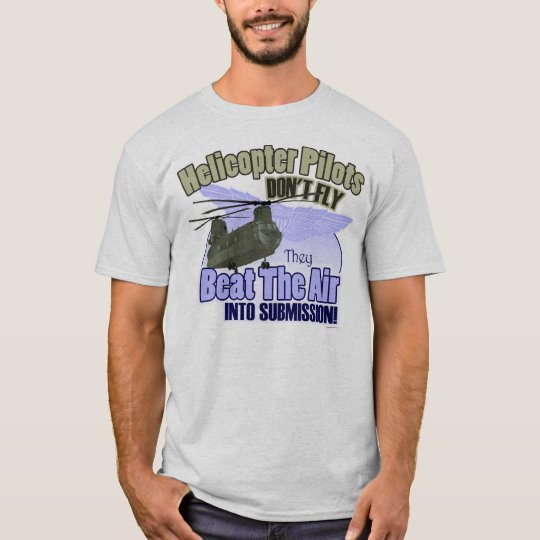 Helicopter Pilots Don't Fly [CH-47] T-Shirt