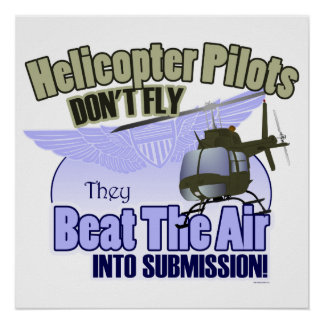 Helicopter Pilots Don't Fly... [OH-58] Poster