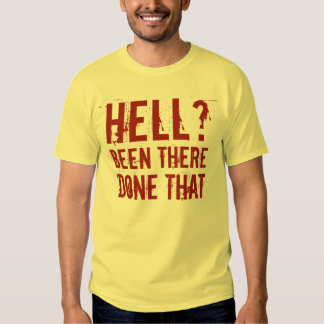 Hell? - Been There, Done That [Burgundy] T-shirt