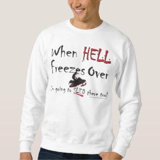 HELL-FREEZES-on-ash-ZAZ-eps Sweatshirt
