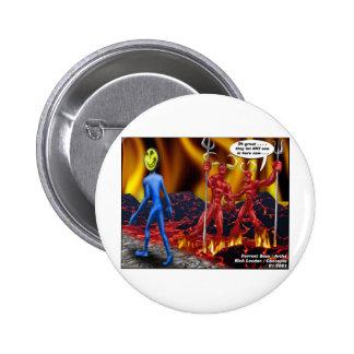 Hell Hath No Vacancies Funny Gifts Tees Mugs Etc 6 Cm Round Badge