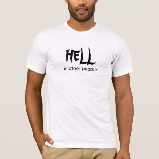 HELL, is other people T-Shirt