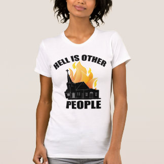 HELL IS OTHER PEOPLE T-Shirt