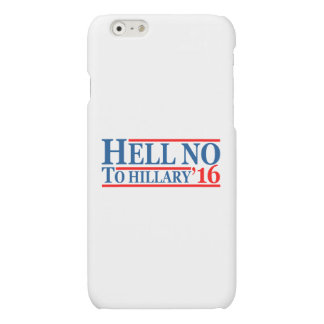 Hell No To Hillary '16 iPhone 6 Plus Case