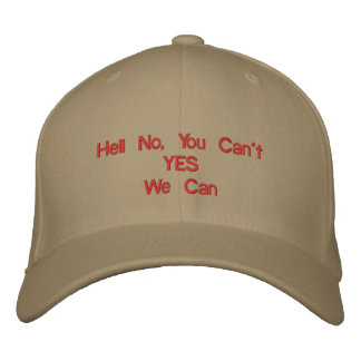 Hell No You Can tYESWe Can Embroidered Hat