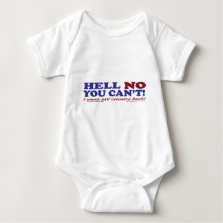 Hell No You Can't I want My Country Back Baby Bodysuit
