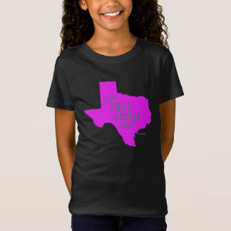 Hell or High Water #Texas Strong T-shirt Girls