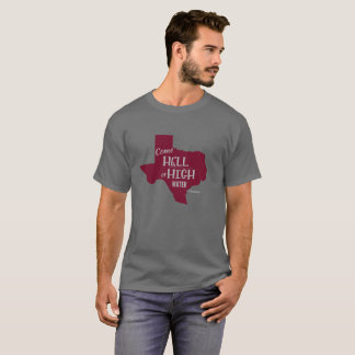 Hell or High Water #Texas Strong T-shirt Maroon
