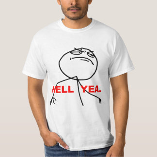 Hell Yea Rage Face Meme T-Shirt