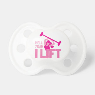 Hell yeah I lift in pink Baby Pacifier