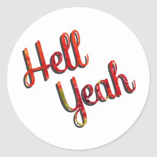 Hell Yeah - Red and Green Quote Round Stickers