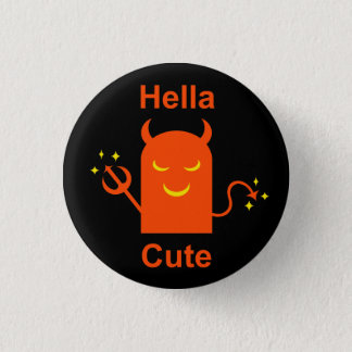 Hella Cute 3 Cm Round Badge