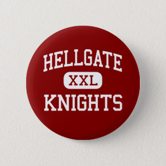 Hellgate - Knights - High - Missoula Montana 6 Cm Round Badge
