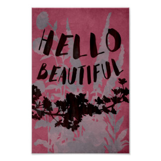 Hello beautiful - floral quote poster