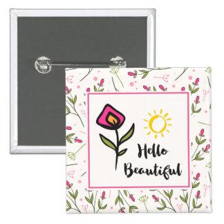 Hello Beautiful Pretty Pink Orange Wildlflower 15 Cm Square Badge
