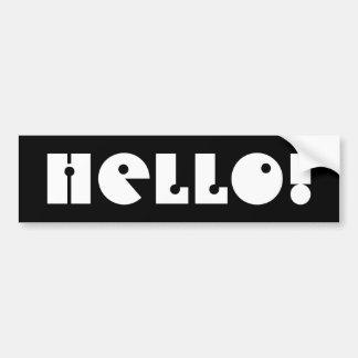 Hello!  Black and White. Custom Bumper Sticker