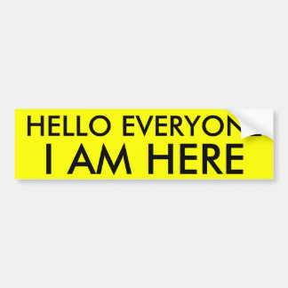 hello everyone bumper sticker